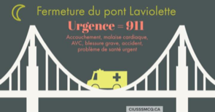 Fermeture du pont Laviolette la nuit : n'h�sitez pas � faire le 911 pour des soins d'urgence
